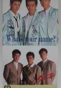 少年隊 / WHAT'S YOUR NAME Warner Music Japan
